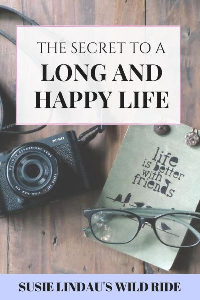 The Secret to a Long and Happy Life