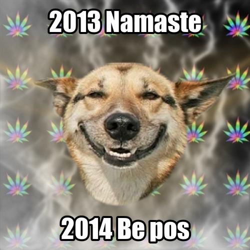 2013 Namaste 2014 Be pos