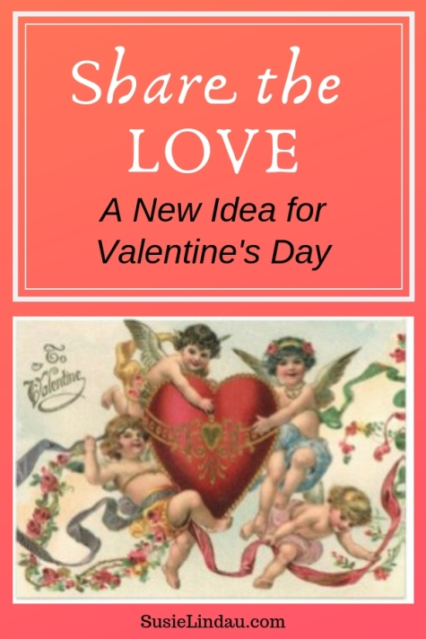 Share the Love - A New Idea for Valentine's Day. Click to celebrate this loving day even if you don't have a lover! Life Lessons, Live your best life, positivity, self care #selfcare #love #valentineideas #valentinesday #valentines