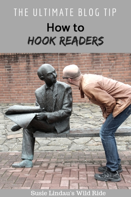 The ultimate blog tip - How to hook a reader. Blogging tips, blogger, blogs, blog, writing tips, Creative writing, WordPress #bloggingtips #wordpress #blog #blogs #writing