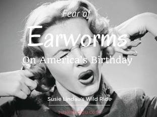 fear of earworms on america's birthday