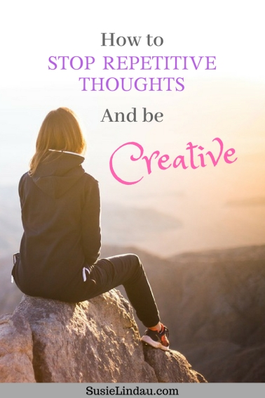 How to Stop Repetitive Thoughts and Be Creative! One simple fact will change your life! Wellness and Self care tips, Positivity and inspiration, personal growth and development, mindfulness #Selfcare #personaldevelopment #positivity #wellness