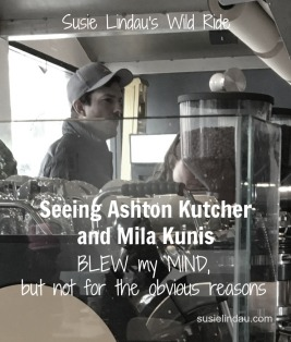 Seeing Ashton Kutcher and Mila Kunis blew my mind, but not for obvious reasons