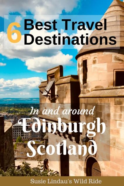 6 Best Travel Destinations in and around Edinburgh Scotland, Castle View of Edinburgh, pinterest pin