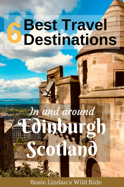6 Best Travel Destinations in and around Edinburgh Scotland, Castle View of Edinburgh, pinterest pin