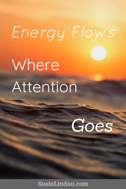 Energy Flows Where Attention Goes. Click for inspiration and hope. Positivity and inspiration, Wellness and self care, live your best life, life lessons, lifestyle quotes, personal growth and motivation #selfcare #quotes #lifelessons #positivity #personalgrowth