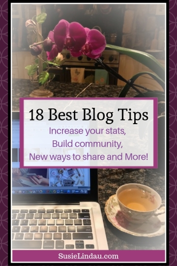 18 Best Blog Tips! My ultimate list after 7 years of blogging includes how to increase your stats, build community, new ways to share and lots more! Blogging tips, bloggers, blogs, websites, writing tips #blogging #bloggingtips #blogtips #blogs #bloggers