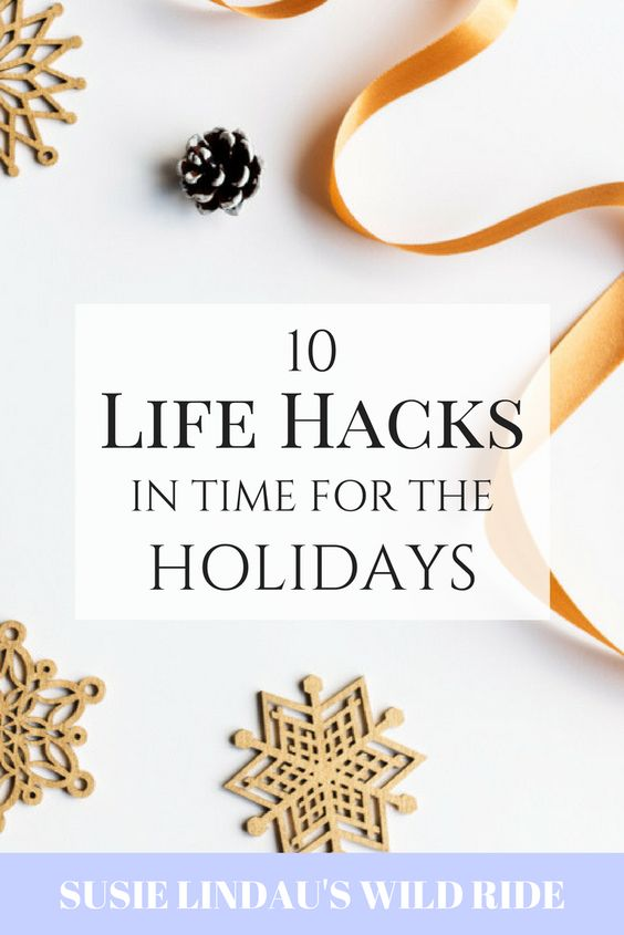 10 Life Hacks in Time for the Holidays. Click for self care ideas and a survival guide that will keep you smiling until New Years! #holidaytips #holidays #lifehacks #selfcare #family