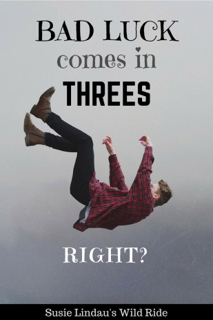 Bad Luck Comes in Threes, Right? My experience with the superstition! Self care, health, funny #life #lifestyle #funny #health #selfcare