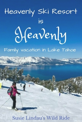 Heavenly Ski Resort is Heavenly Family Vacation in Lake Tahoe