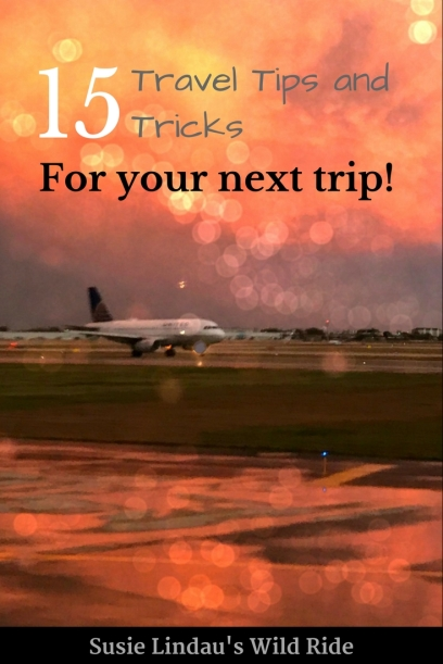 15 Travel Tips and Tricks for Your Next Trip!