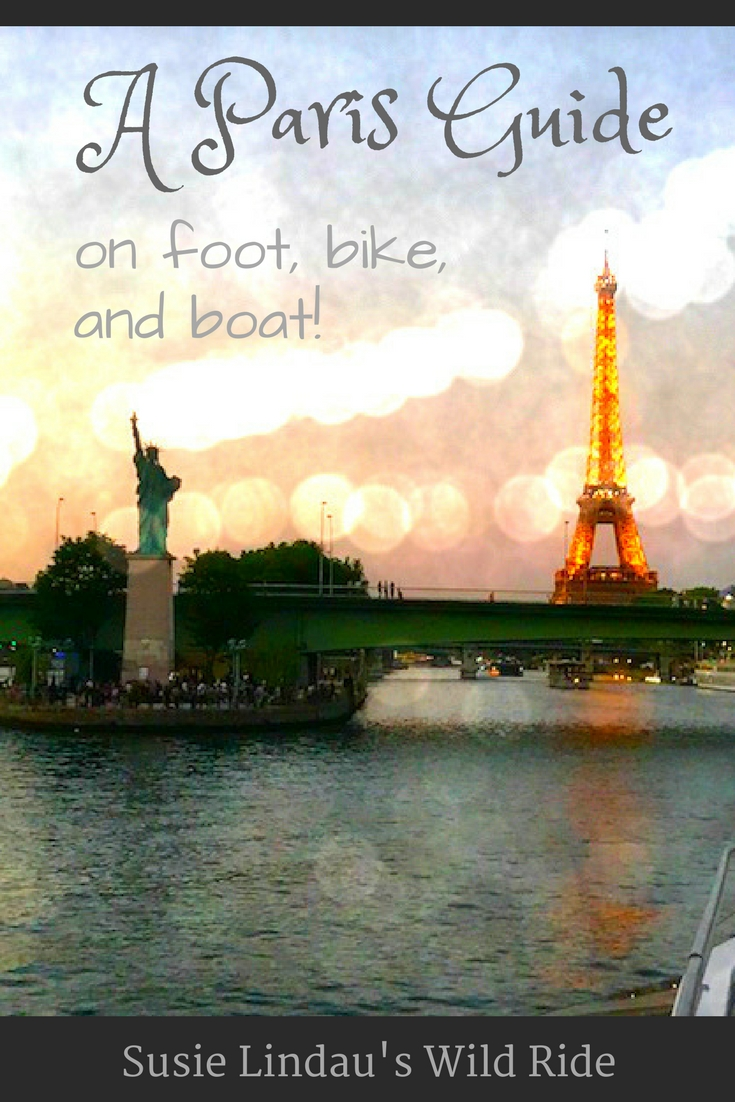 A Paris Guide on Foot, Bike and Boat Eiffel Tower Statue of Liberty Pinterest pin