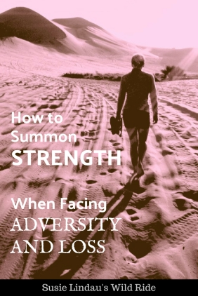 How to summon strength when facing adversity loss, Woman walking in desert, Pinterest pin