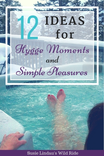 12 Ideas for Hygge Moments and Simple Pleasures to make your life happier. Click for tips! It's all about self care and how to live your best life. Life lessons, Life hacks, Hygge lifestyle, positivity, bullet journal, vision board to manifest your dreams! #selfcare #lifelessons #hygge #simplepleasures #positivity #personalgrowth