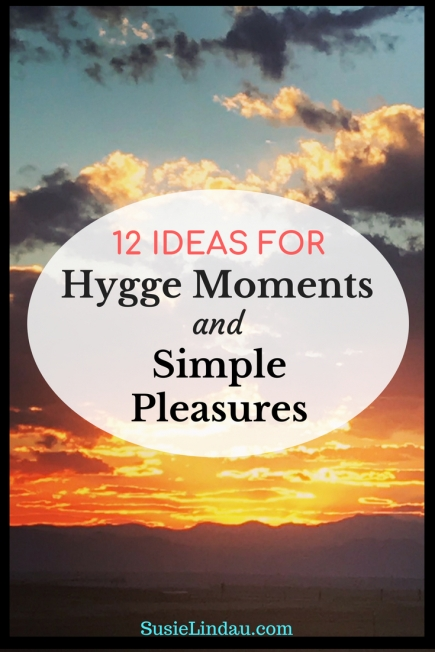 12 Ideas for Hygge Moments and Simple Pleasures. Ways to slow down and enjoy life. Hygge lifestyle, Positivity and inspiration, wellness and self care, Personal growth and motivation #hygge #lifestyle #selfcare #positivity #personalgrowth