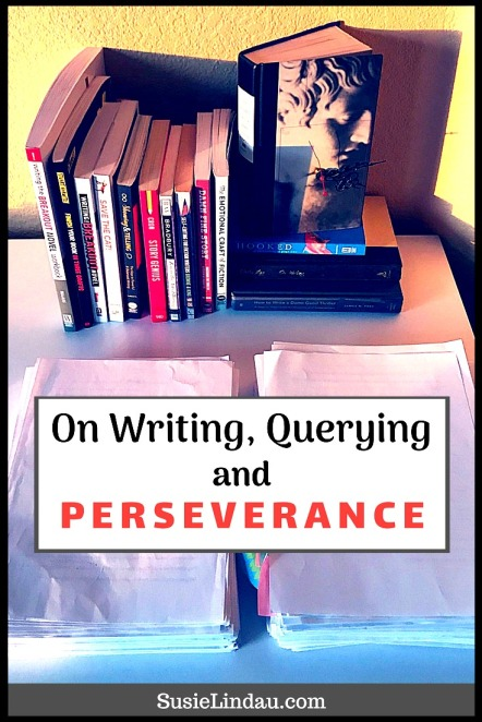 Tips on Writing, Querying, and Perseverance. How to handle rejections and start again. Writers, Authors, novels, fiction, querying agents, writers life, Books, Publishing #Writing #writingtips #publishing #WIP #Querying