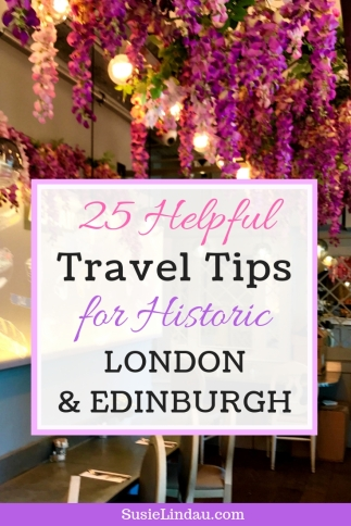 25 Helpful Travel Tips for Historic London and Edinburgh and why you should go! Travel Europe Destinations, Travel tips, Travel Scotland, England, and Ireland, Outlander, Things to do, Travel Uk bucket list #travel #TravelTips #London #Edinburgh #TravelEuropeDestinations #Thingstodo