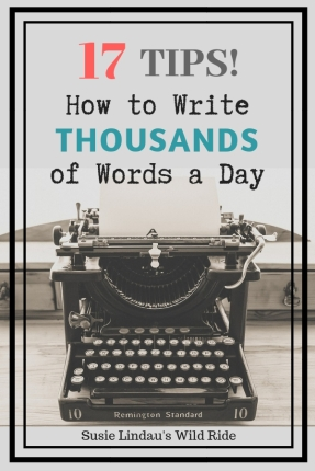 My 17 best tips for writing THOUSANDS of words a day. They work! Writing tips, Creative writing, Books, writing and publishing, #writingtips #creativewriting #books #writing #inspiration