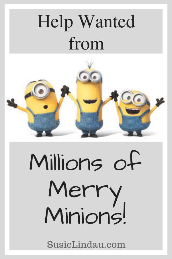 Help Wanted from Millions of Merry Minions. Click for a giggle and a relatable holiday story! Holiday tips and tricks, entertainment, funny blog posts, Christmas traditions, #funny #minions #holidays #Christmas #humor