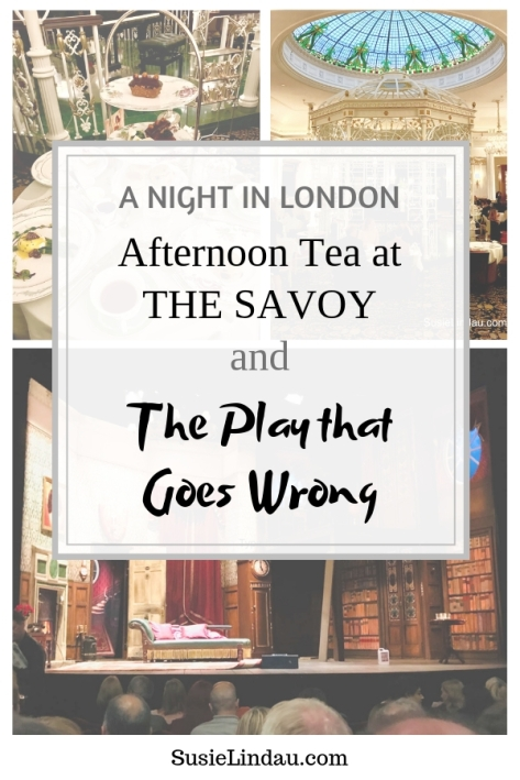 A night in London - Afternoon tea at The Savoy and The Play that Goes Wrong. Click for a review of a night that went very right! Things to do in London, England, Travel tips and advice, Travel Europe Destinations, Food Porn, eye candy, theater, nightlife #travellondon #london #thingstodoinlondon #afternoontea #theplaythatgoeswrong