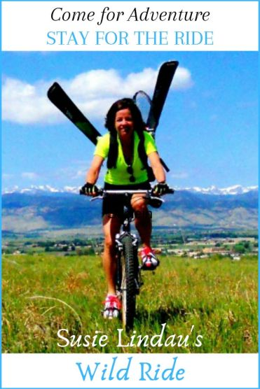 Come for Adventure Stay for the Ride Susie Lindau's Wild Ride. Click for her about page and lots of links to her adventures and misadventures in Colorado! #Colorado #travel #selfcare #motivation #personalgrowth