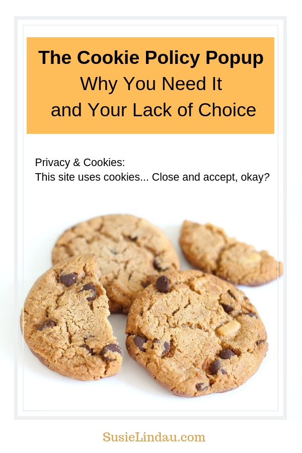 Have you noticed the annoying Cookie Policy popup about how websites track cookies? Click for an explanation, why you need one on your blog, and your lack of choice when landing.on a site. Blogging tips, Blogs, bloggers, social media, transparency, GDPR #blogtips #bloggingtips #gdpr #cookiepolicy #popups