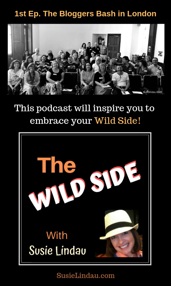 Looking for an inspiring podcast? This new podcast, The Wild Side with Susie Lindau, is all about embracing challenges and taking risks. Click for the first episode of this motivational podcast in London! Entertainment, Podcasts, inspiration, life lessons, live your best life #newpodcasts #podcasts #inspirationalpodcasts
