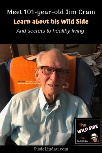 Meet 101 year old Jim Cram, Learn about his Wild Side and secrets to healthy living