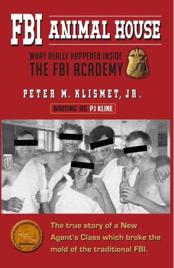 FBI Animal House - What Really Happened Inside the FBI Academy