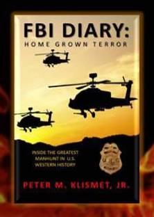 FBI DIARY: Home Grown Terror by Peter M. Klismet, Jr.