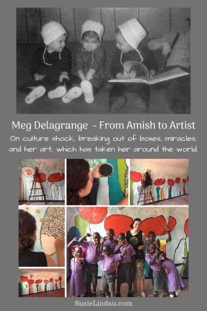 Meg Delagrange - From Amish to Artist - Meg Delagrange on growing up Amish, the culture shock of life in Japan, America, miracles, being a single mom, and her art that has taken her around the world. Click for inspiration on the Wild Side Podcast! life lessons | Amish | Lifestyle | live your best life | podcasts | New podcasts | Art | Artists | Travel #lifelessons #art #artists #Amish #singlemom