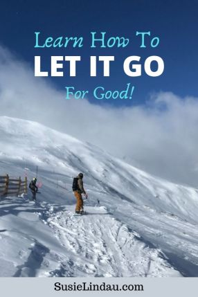 Learn How To Let It Go For Good! Man on top of mountain. Pinterest pin