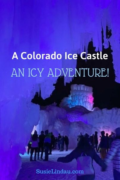 A Colorado Ice Castle. An Icy Adventure! Pin for Pinterest - view of ice castle with people milling around