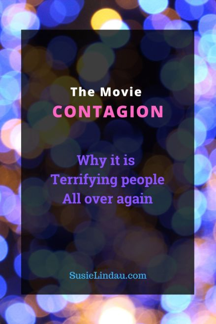 The Movie Contagion. Why it is Terrifying people all over again