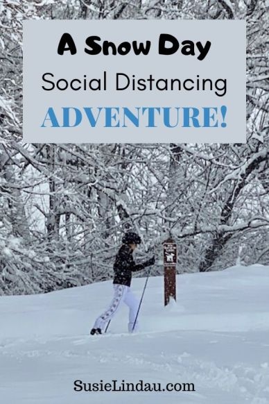 A Snow Day Social Distancing Adventure pin for pinterest with Nordic skier in background