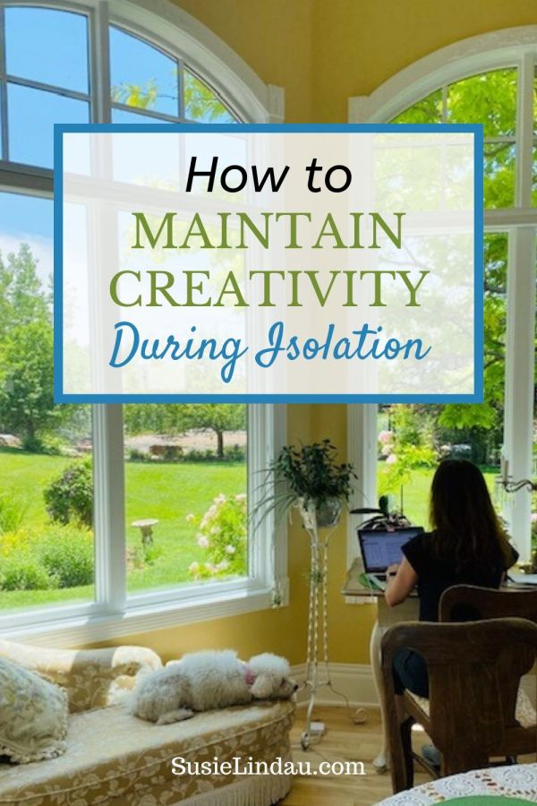 How to Maintain Creativity During Isolation Pinterest pin with dog on couch and blogger looking out window to backyard